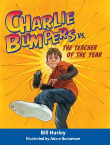 Bill Harley book cover CharlieBumpers_TeacheroftheYear