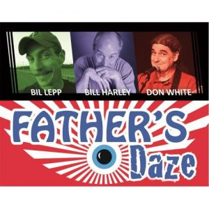 Father Daze, Bill Harley, Bil Lepp and Don White